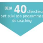 Dèjà 40 chercheurs ont suivi nos programmes de coaching